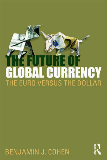 The Future of Global Currency The Euro Versus the Dollar book cover