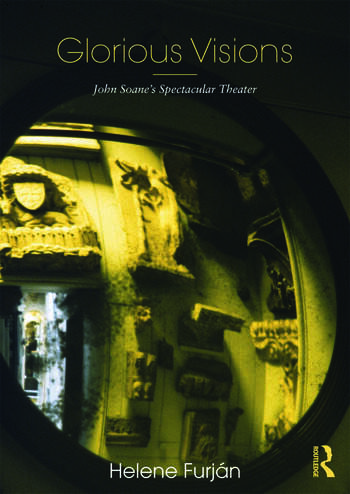 Glorious Visions John Soane's Spectacular Theater book cover