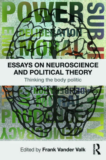 Essays on Neuroscience and Political Theory Thinking the Body Politic book cover