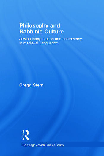 Philosophy and Rabbinic Culture Jewish Interpretation and Controversy in Medieval Languedoc book cover