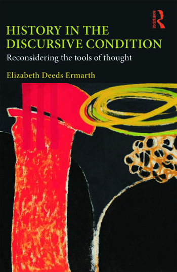 History in the Discursive Condition Reconsidering the Tools of Thought book cover