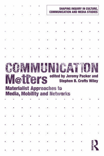 Communication Matters Materialist Approaches to Media, Mobility and Networks book cover