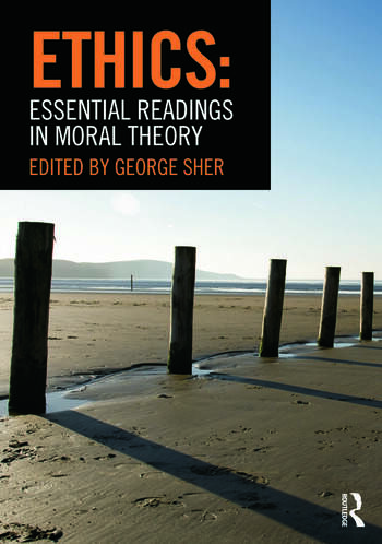 Ethics: Essential Readings in Moral Theory book cover