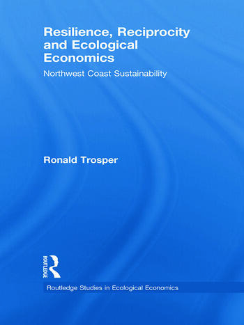 Resilience, Reciprocity and Ecological Economics Northwest Coast Sustainability book cover