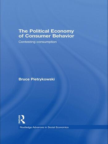 The Political Economy of Consumer Behavior Contesting Consumption book cover