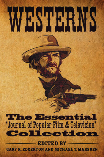 Westerns The Essential 'Journal of Popular Film and Television' Collection book cover
