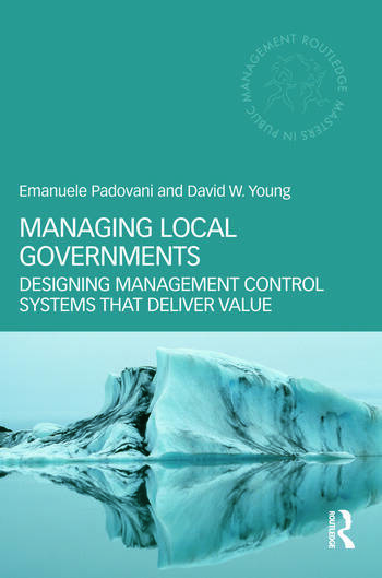 Managing Local Governments Designing Management Control Systems that Deliver Value book cover