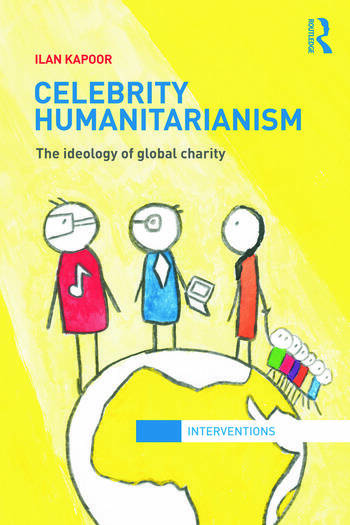 Celebrity Humanitarianism The Ideology of Global Charity book cover