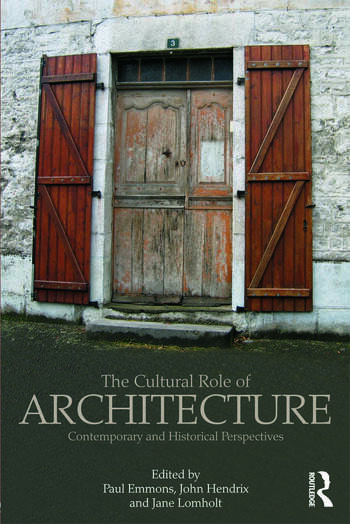The Cultural Role of Architecture Contemporary and Historical Perspectives book cover
