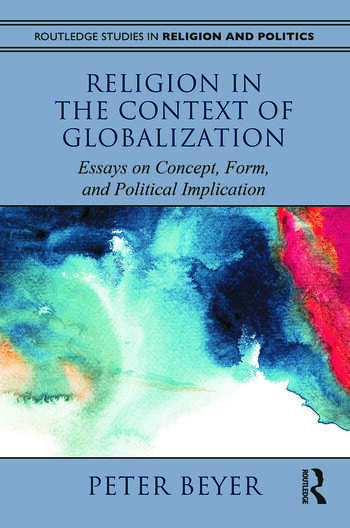 Religion in the Context of Globalization Essays on Concept, Form, and Political Implication book cover