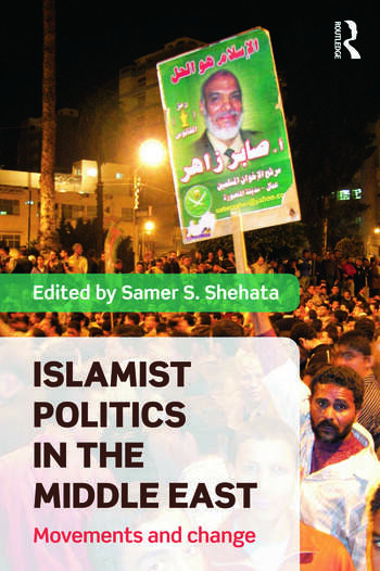 Islamist Politics in the Middle East Movements and Change book cover