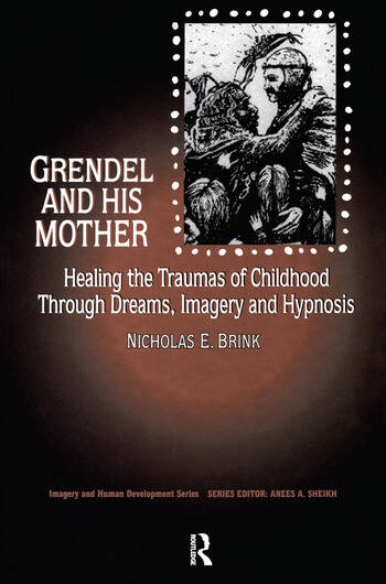 Grendel and His Mother Healing the Traumas of Childhood Through Dreams, Imagery, and Hypnosis book cover
