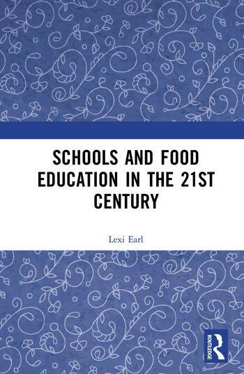 Schools and Food Education in the 21st Century book cover