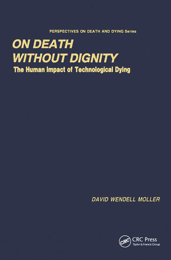 On Death without Dignity The Human Impact of Technological Dying book cover