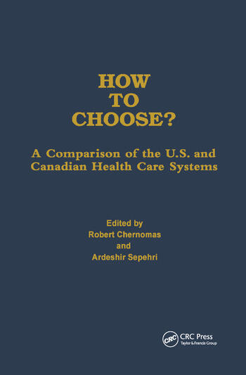 How to Choose? A Comparison of the U.S. and Canadian Health Care Systems book cover
