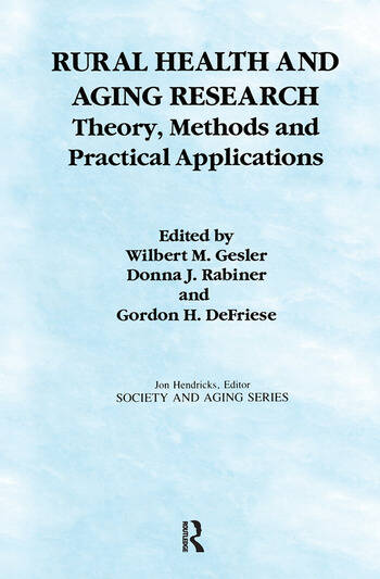 Rural Health and Aging Research Theory, Methods, and Practical Applications book cover