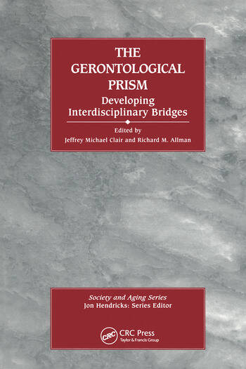 The Gerontological Prism: Developing Interdisciplinary Bridges Developing Interdisciplinary Bridges book cover