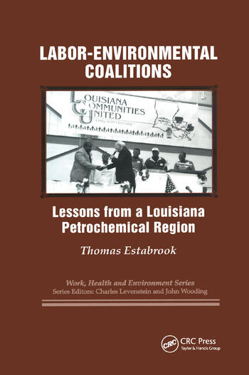 Labor-environmental Coalitions Lessons from a Louisiana Petrochemical Region book cover