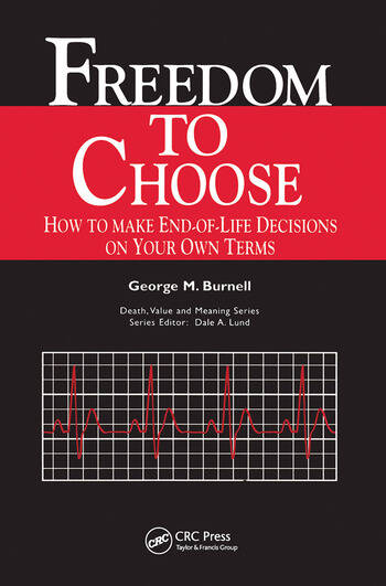 Freedom to Choose How to Make End-of-life Decisions on Your Own Terms book cover