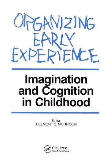 Organizing Early Experience Imagination and Cognition in Childhood book cover