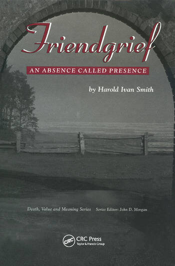 Friendgrief An Absence Called Presence book cover