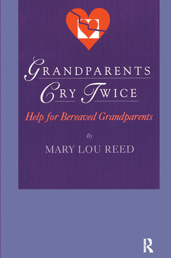 Grandparents Cry Twice Help for Bereaved Grandparents book cover