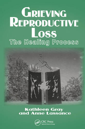 Grieving Reproductive Loss The Healing Process book cover