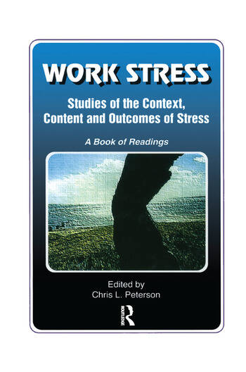 Work Stress Studies of the Context, Content and Outcomes of Stress: A Book of Readings book cover