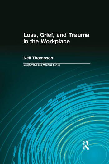 Loss, Grief, and Trauma in the Workplace book cover