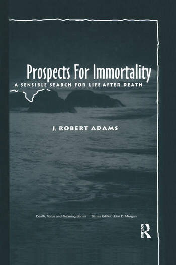 Prospects for Immortality A Sensible Search for Life after Death book cover