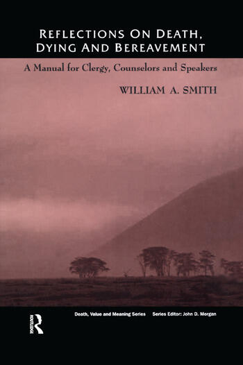 Reflections on Death, Dying and Bereavement A Manual for Clergy, Counsellors and Speakers book cover