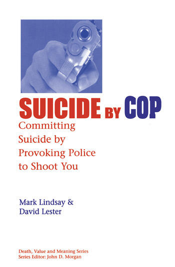 Suicide by Cop Committing Suicide by Provoking Police to Shoot You book cover