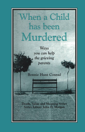 When a Child Has Been Murdered Ways You Can Help the Grieving Parents book cover