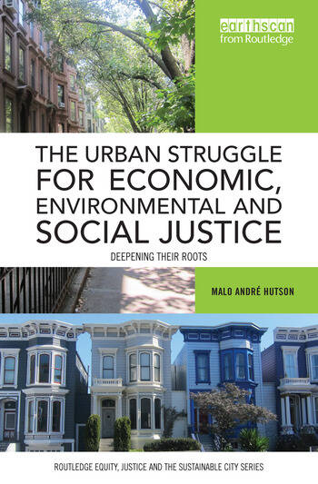 The Urban Struggle for Economic, Environmental and Social Justice Deepening their roots book cover