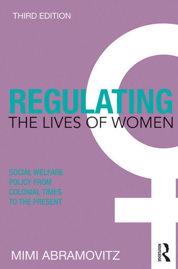 Regulating the Lives of Women Social Welfare Policy from Colonial Times to the Present book cover