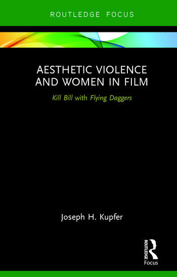 Aesthetic Violence and Women in Film Kill Bill with Flying Daggers book cover