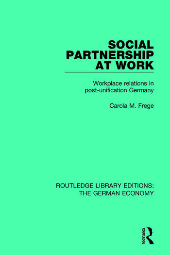 Social Partnership at Work Workplace Relations in Post-Unification Germany book cover