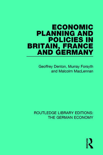 Economic Planning and Policies in Britain, France and Germany book cover