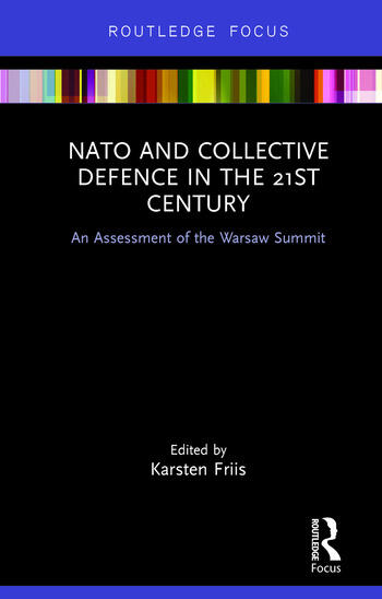 NATO and Collective Defence in the 21st Century An Assessment of the Warsaw Summit book cover