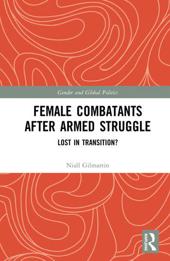 Female Combatants after Armed Struggle Lost in Transition? book cover
