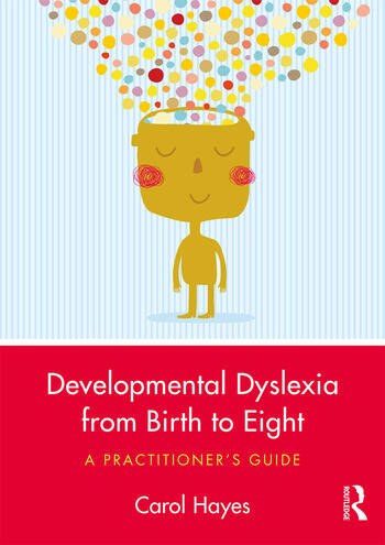 Developmental Dyslexia from Birth to Eight A Practitioner's Guide book cover