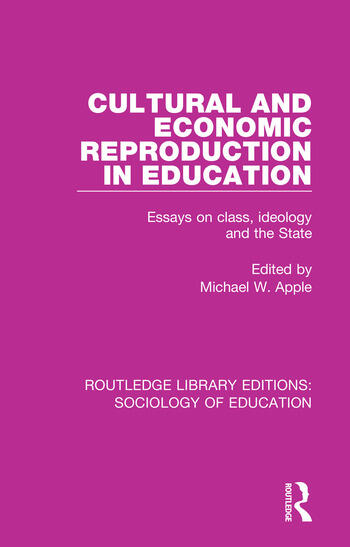 Cultural and Economic Reproduction in Education Essays on Class, Ideology and the State book cover
