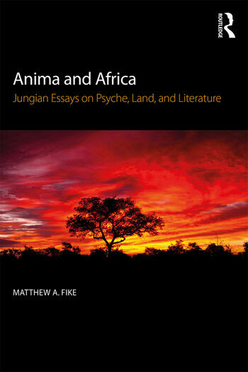 Anima and Africa Jungian Essays on Psyche, Land, and Literature book cover