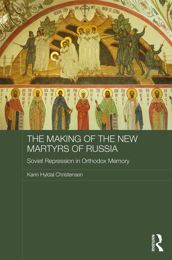 The Making of the New Martyrs of Russia Soviet Repression in Orthodox Memory book cover