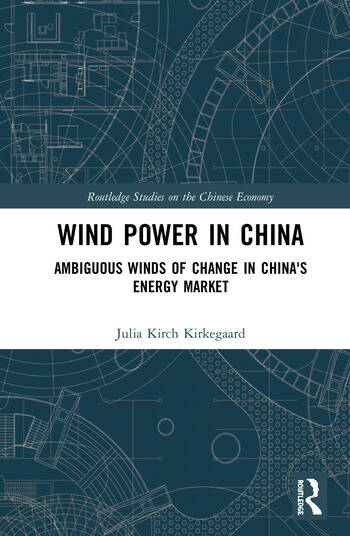 Wind Power in China Ambiguous Winds of Change in China's Energy Market book cover