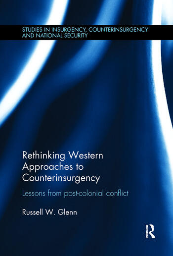 Rethinking Western Approaches to Counterinsurgency Lessons From Post-Colonial Conflict book cover