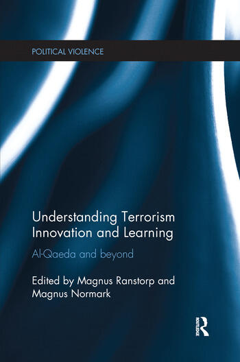 Understanding Terrorism Innovation and Learning Al-Qaeda and Beyond book cover