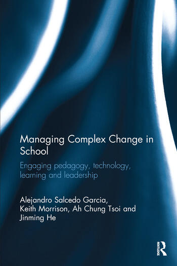 Managing Complex Change in School Engaging pedagogy, technology, learning and leadership book cover