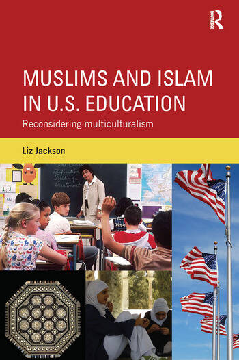 Muslims and Islam in U.S. Education Reconsidering multiculturalism book cover