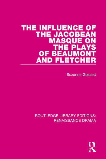The Influence of the Jacobean Masque on the Plays of Beaumont and Fletcher book cover